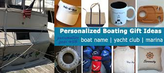 creative boat gift ideas for boaters my boat