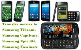 how to upgrade samsung galaxy s vibrant to android 22 how to transfer videos blu rays and dvd movies to samsung galaxy s