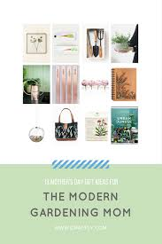 13 mother u0027s day gift ideas for the modern gardening mom 2017