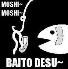Moshi Moshi Meme - moshi moshi baito desu bait this is bait know your meme
