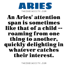 an aries u0027 attention span is sometimes like that of a child