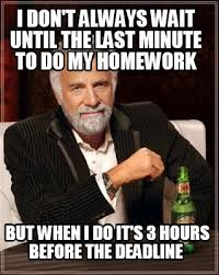 Dos Equis Memes - meme maker i dont always wait until the last minute to do my