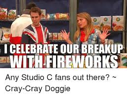 Studio C Memes - icelebrate our breakup with fireworks any studio c fans out there