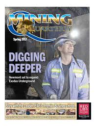mining quarterly spring 2017 edition by elko daily issuu