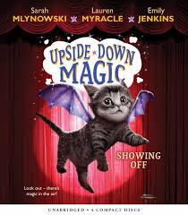 showing off upside down magic 3 sarah mlynowski lauren showing off upside down magic 3 sarah mlynowski lauren myracle emily jenkins rebecca soler 9781338119763 amazon com books