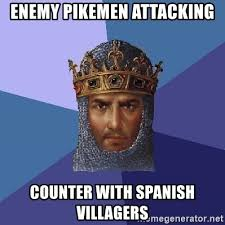 Spanish Meme Generator - enemy pikemen attacking counter with spanish villagers aoe2