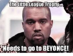 Beyonce Meme Generator - the little league trophy needs to go to beyonce meme on