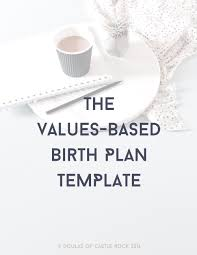 the values based birth plan u2014 doulas of castle rock
