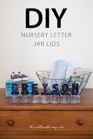 Diy Baby Decor Diy Nursery Letter Jar Lids A Joyfully Mad Kitchen