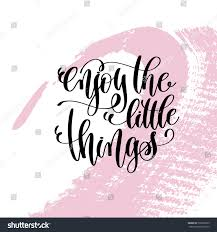 quote about life enjoy enjoy little things hand written lettering stock illustration