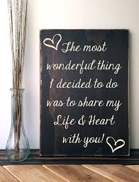 wedding quotes on wood the most wonderful thing i decided to do is my heart