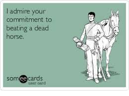 Beating A Dead Horse Meme - admire your commitment to beating a dead horse somee cards user card