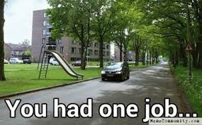 You Had One Job Meme - memecommunity com you had one job you had one job pinterest