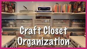 craft closet organization youtube