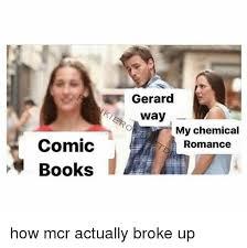 Gerard Way Memes - gerard way my chemical romance comic books how mcr actually broke