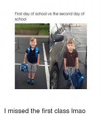 First Day Of Class Meme - first day of school vs the second day of school i missed the first