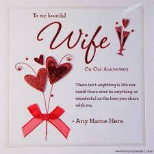 Wedding Day Wishes For Card To My Beautiful Wife On Anniversary Wishes With My Name Wishes