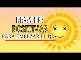imagenes positivas para empezar el dia frases positivas para empezar el dia youtube