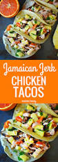 jamaican jerk chicken tacos modern honey