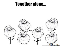 Together Alone Meme - together alone by domo kim meme center