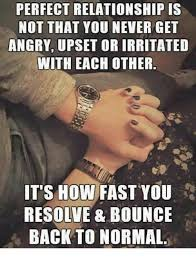 Memes On Relationships - perfect relationship is not that you never get angry upset or