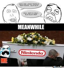 Meme At - sad to say nintendo is dying by hawkeyederezzed meme center