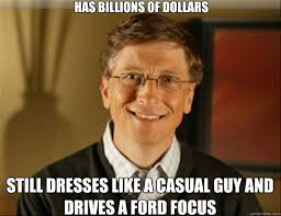 Ford Focus Meme - has billions of dollars still dresses like a casual guy and drives a