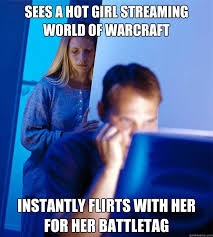 Hot Meme Girl - sees a hot girl streaming world of warcraft instantly flirts with