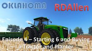 farming simulator 15 oklahoma e4 starting 6 and buying a tractor