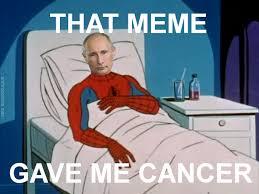 Gave Me Cancer Meme - anthropocene man