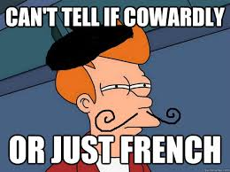 What Is Meme In French - can t tell if cowardly or just french french fry quickmeme