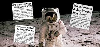most didn t even want us to land on the moon
