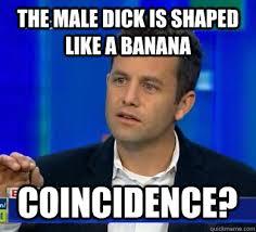 Cameron Meme - the male dick is shaped like a banana coincidence kirk cameron