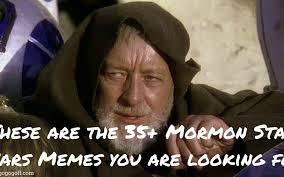 Gospel Memes - 35 mormon star wars memes to celebrate international star wars