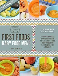table food for 9 month old first foods 6 9 months spring baby food menu food menu babies