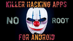 killer app for android top 5 illegal hacking apps for android without root killer apps