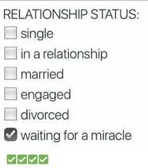 Single Relationship Memes - relationship status single in a relationship married engaged