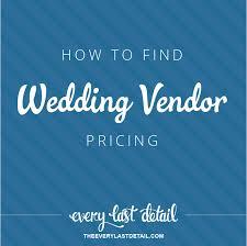 wedding vendor websites how to find out wedding vendor pricing