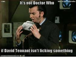 David At The Dentist Meme - it s not doctor who bc coudcactorhe if david tennant isn t licking