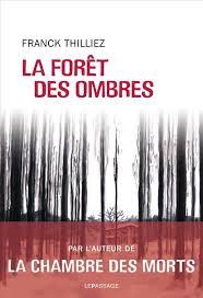 la chambre des morts franck thilliez la forêt des ombres franck thilliez payot