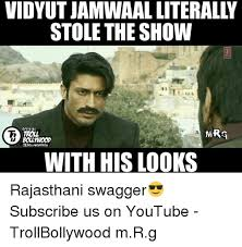 Swagger Meme - vidyutjamwaalliterally stole the show official troll with his looks