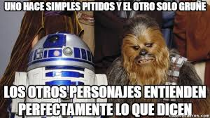 Memes De Star Wars - cuánto cabrón será que en star wars todos saben cualquier idioma