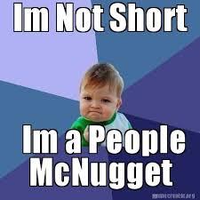 Short People Meme - meme creator im not short im a people mcnugget meme generator at