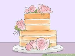 3 ways to get a lower wedding cake price wikihow