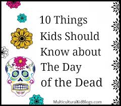 day of the dead facts in english and spanish multicultural kid blogs