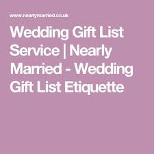 wedding gift list etiquette wedding gift list service nearly married wedding gift list