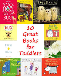 For Toddlers Ten Great Picture Books For Toddlers