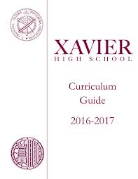 xavier high curriculum guide 2016 17 by xavier high