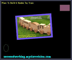Make Your Own Wooden Toy Train by Build Wood Toy Trains Pdf 155444 Woodworking Plans And Projects