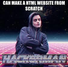 Make A Meme Website - can make a html website from scratch hackerman mr robot meme